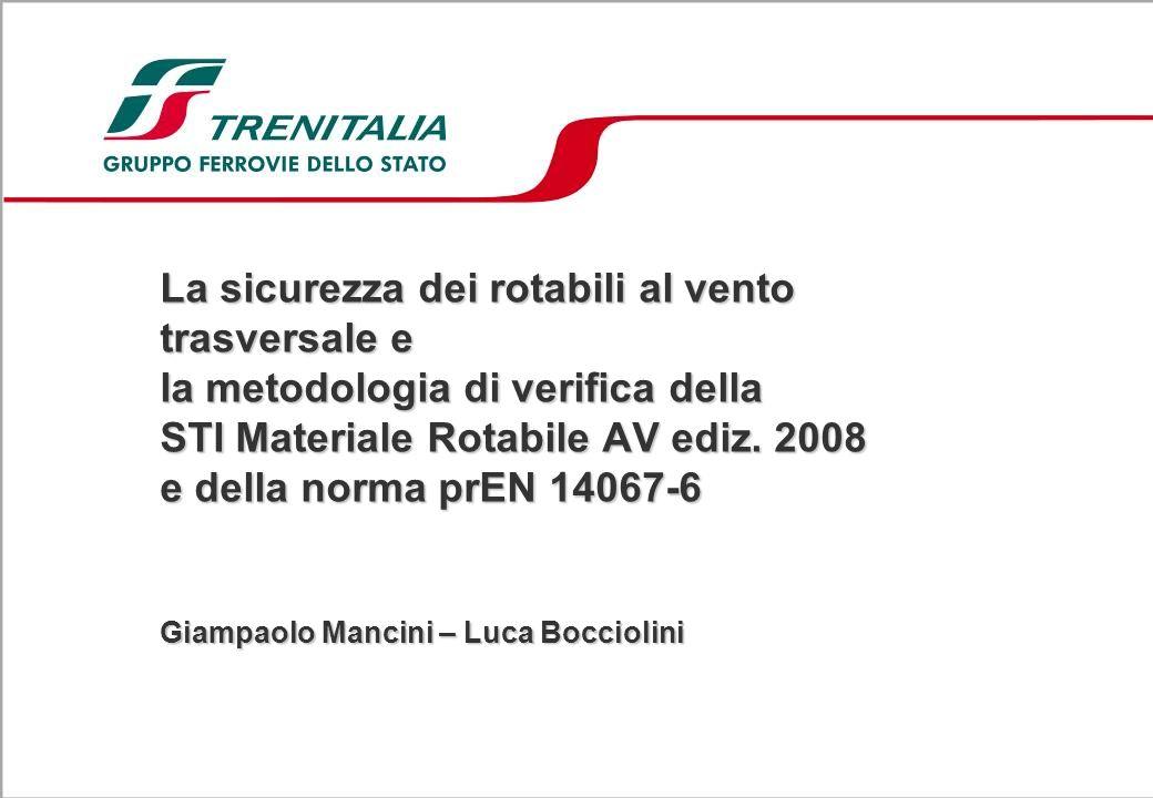 La sicurezza dei rotabili al vento trasversale e la metodologia di verifica della STI Materiale Rotabile AV ediz. 2008 e della norma prEN 14067-6 Giam