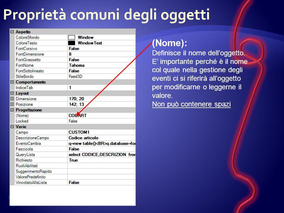 Proprietà comuni degli oggetti (Nome): Definisce il nome delloggetto.