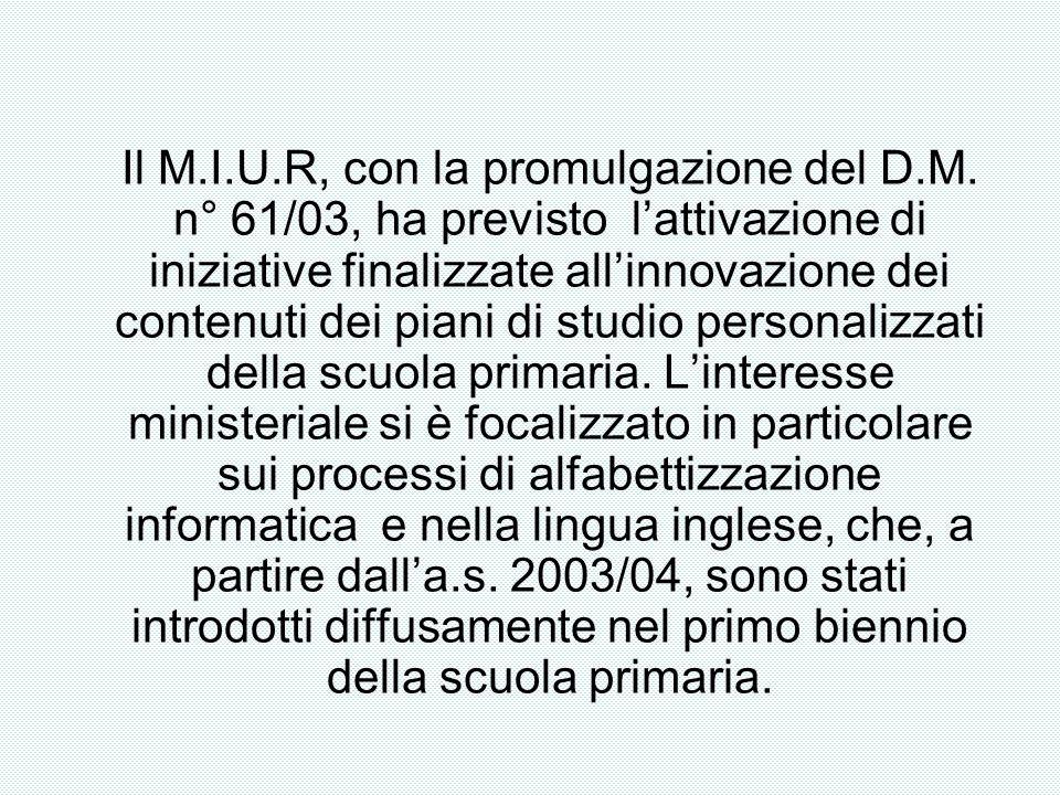 Il M.I.U.R, con la promulgazione del D.M. n° 61/03, ha previsto lattivazione di iniziative finalizzate allinnovazione dei contenuti dei piani di studi