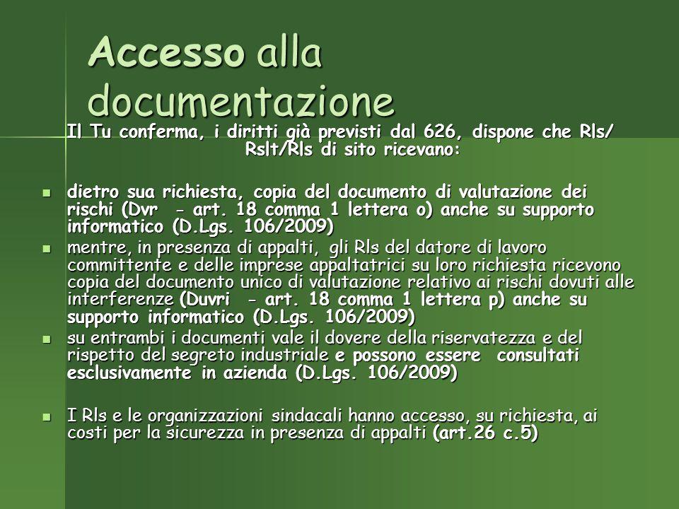 Accesso alla documentazione Il Tu conferma, i diritti già previsti dal 626, dispone che Rls/ Rslt/Rls di sito ricevano: dietro sua richiesta, copia del documento di valutazione dei rischi (Dvr - art.