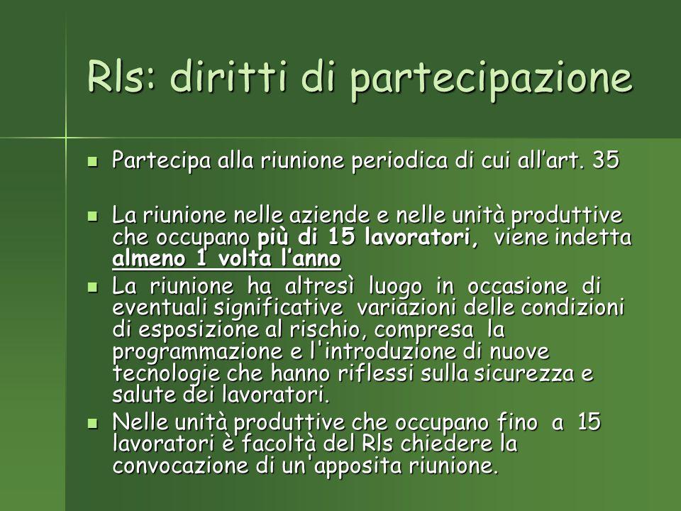Rls: diritti di partecipazione Partecipa alla riunione periodica di cui allart.