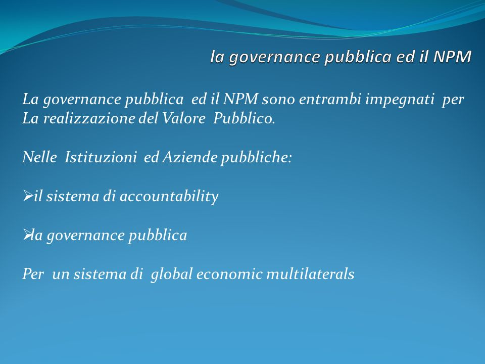 La governance pubblica ed il NPM sono entrambi impegnati per La realizzazione del Valore Pubblico.