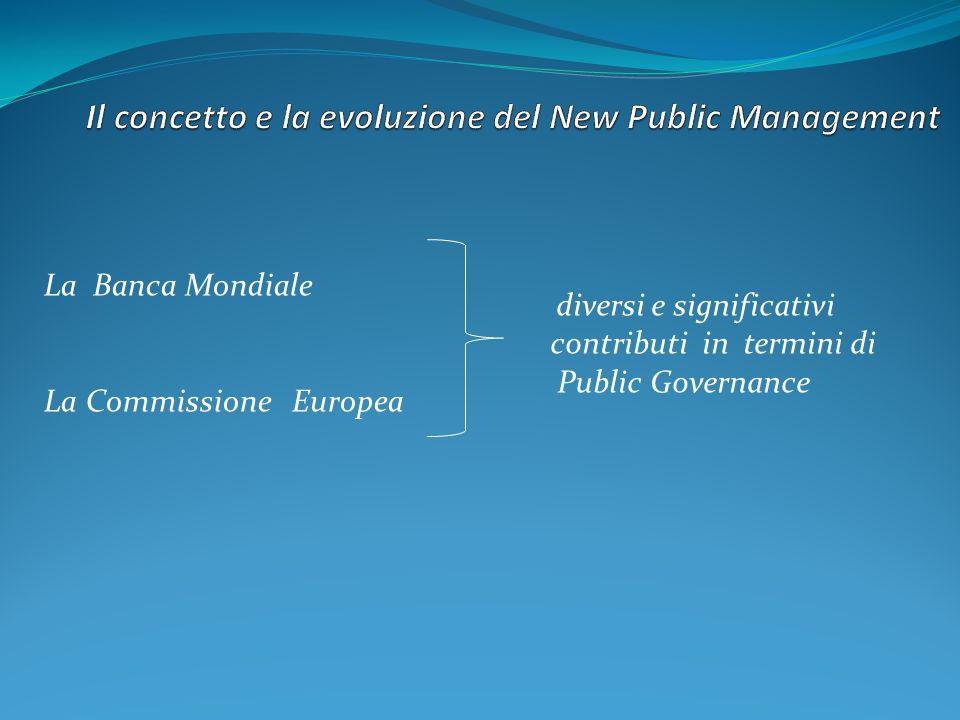 La Banca Mondiale La Commissione Europea diversi e significativi contributi in termini di Public Governance