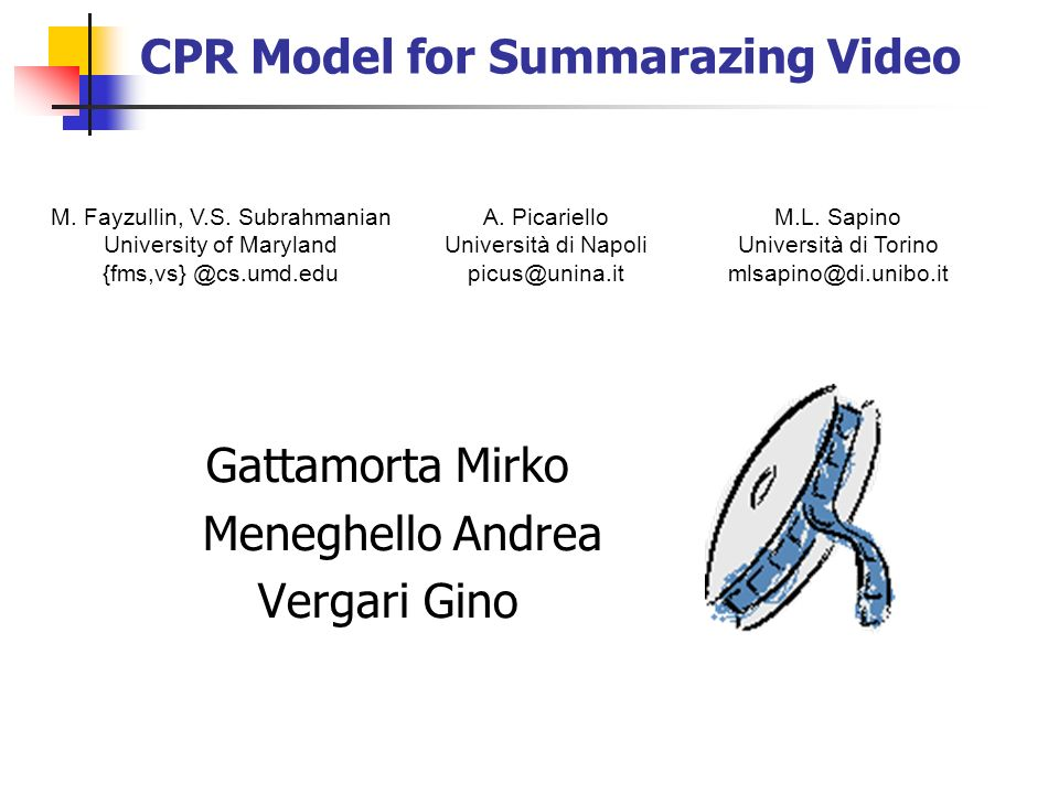 CPR Model for Summarazing Video Gattamorta Mirko Meneghello Andrea Vergari Gino M.