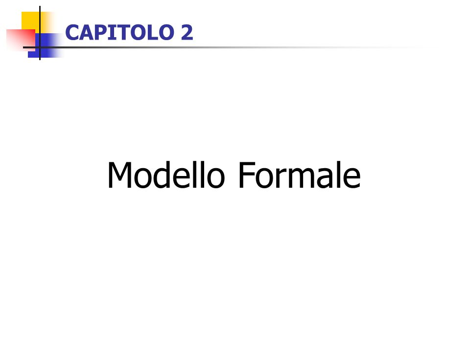 CAPITOLO 2 Modello Formale