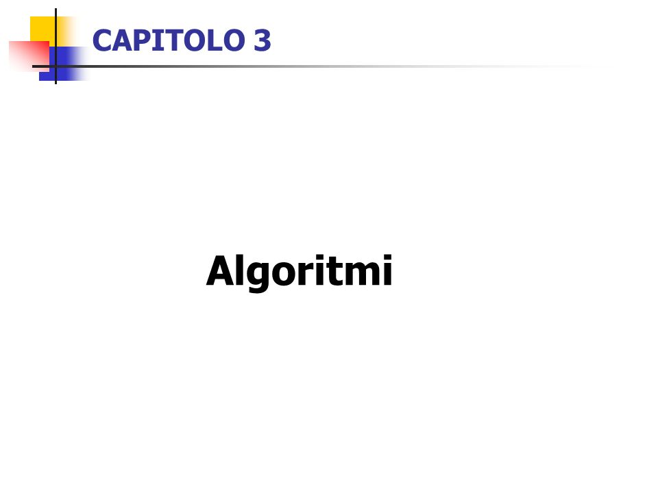 CAPITOLO 3 Algoritmi