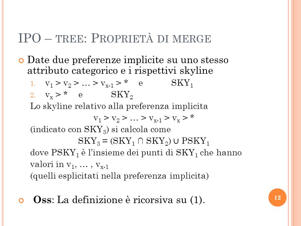 IPO – TREE : P ROPRIETÀ DI MERGE Date due preferenze implicite su uno stesso attributo categorico e i rispettivi skyline 1.