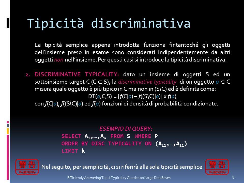 Tipicità discriminativa Efficiently Answering Top-k Typicality Queries on Large DataBases 8 La tipicità semplice appena introdotta funziona fintantoch