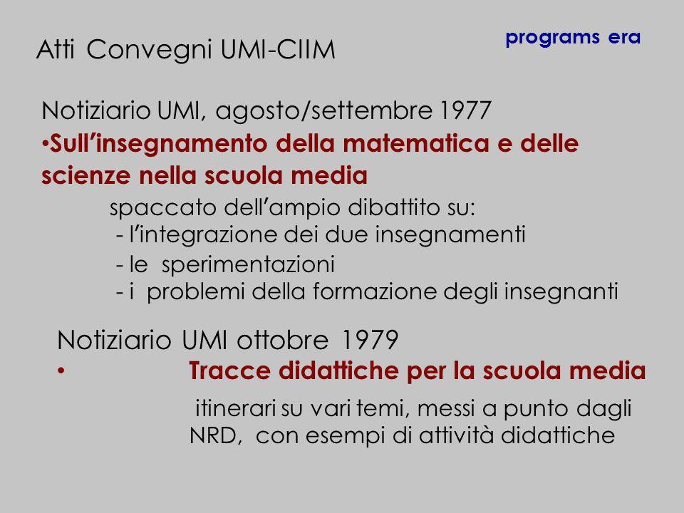 Notiziario UMI, agosto/settembre 1977 Sullinsegnamento della matematica e delle scienze nella scuola media spaccato dellampio dibattito su: - lintegra
