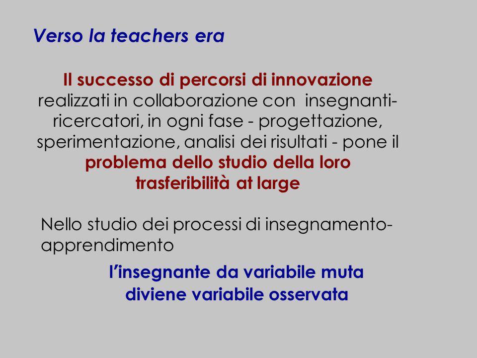 Il successo di percorsi di innovazione realizzati in collaborazione con insegnanti- ricercatori, in ogni fase - progettazione, sperimentazione, analis