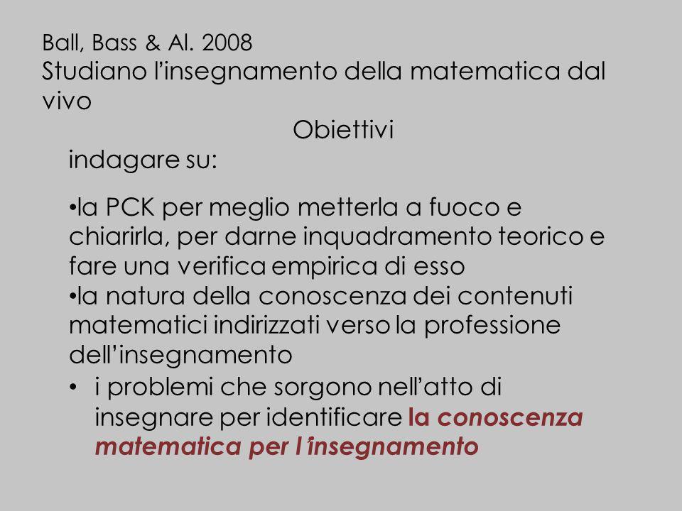Ball, Bass & Al. 2008 Studiano linsegnamento della matematica dal vivo la natura della conoscenza dei contenuti matematici indirizzati verso la profes