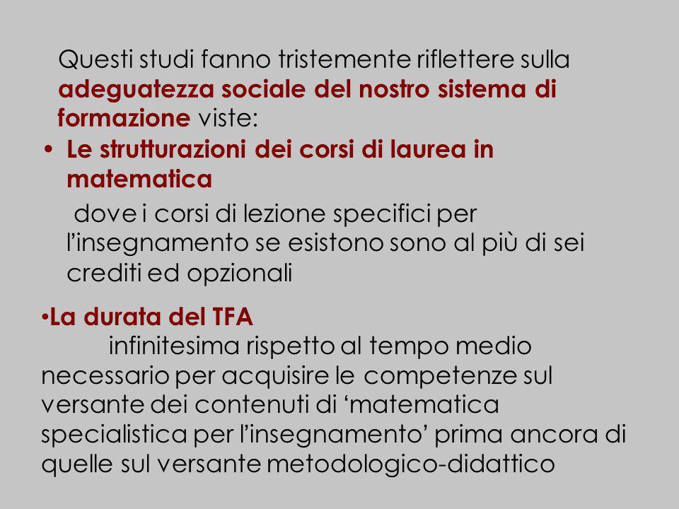 Questi studi fanno tristemente riflettere sulla adeguatezza sociale del nostro sistema di formazione viste: Le strutturazioni dei corsi di laurea in m
