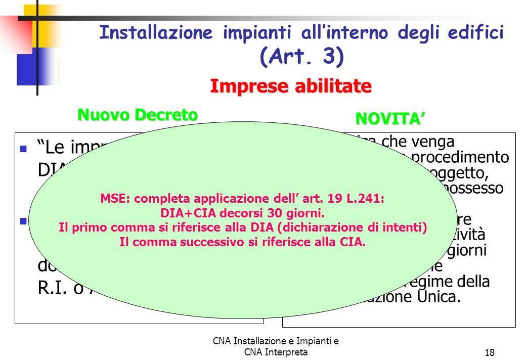 CNA Installazione e Impianti e CNA Interpreta18 Le imprese presentano la DIA in applicazione dellart. 19 della L.241/90 Le imprese presentano le DIA u