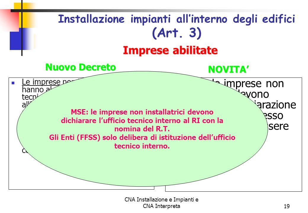 CNA Installazione e Impianti e CNA Interpreta19 Le imprese non installatrici, che hanno al proprio interno degli uffici tecnici sono autorizzate allin