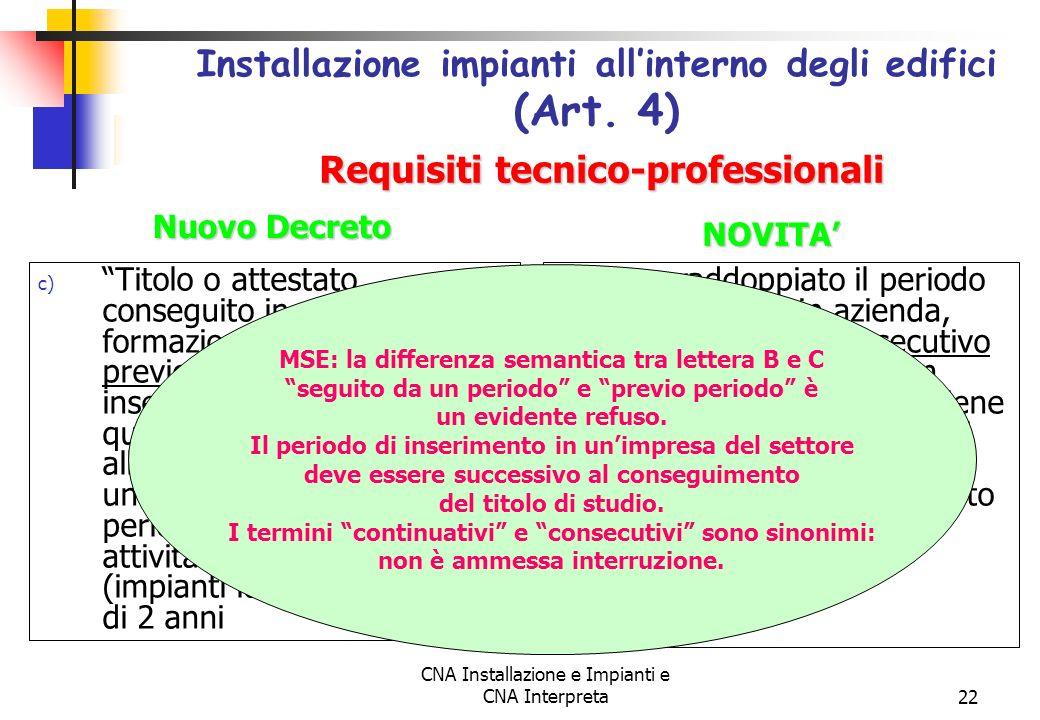 CNA Installazione e Impianti e CNA Interpreta22 c) Titolo o attestato conseguito in materia di formazione professionale, previo un periodo di inserime