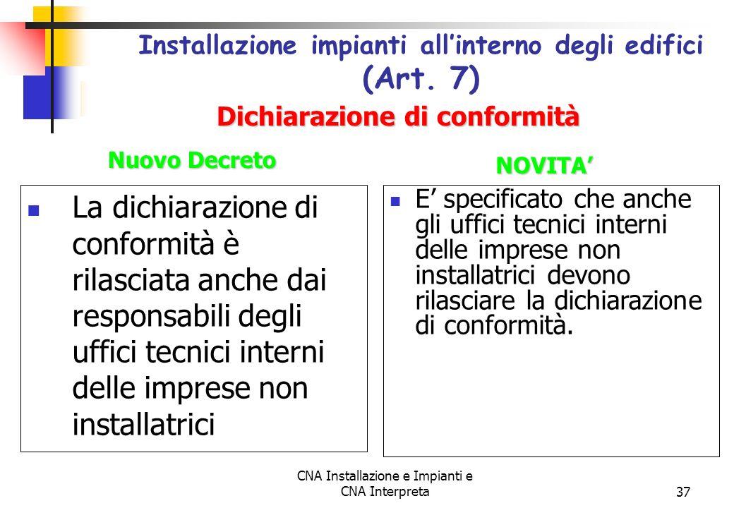 CNA Installazione e Impianti e CNA Interpreta37 La dichiarazione di conformità è rilasciata anche dai responsabili degli uffici tecnici interni delle