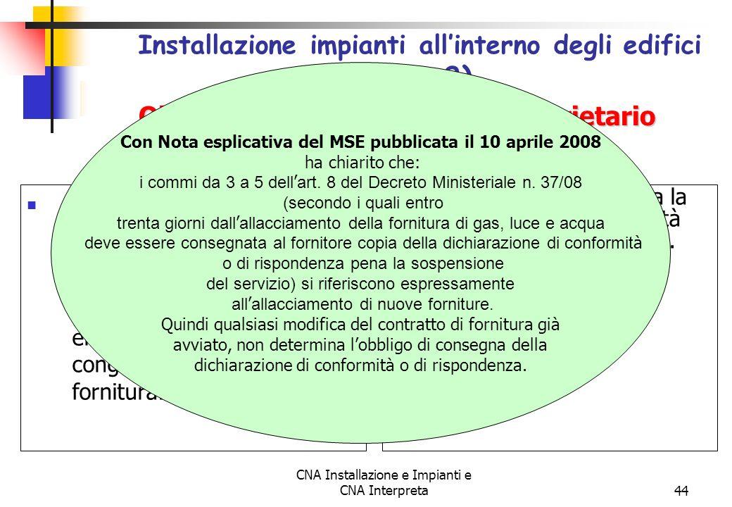 CNA Installazione e Impianti e CNA Interpreta44 Decorso il termine di 30 giorni senza che sia prodotta la dichiarazione di conformità, il fornitore o