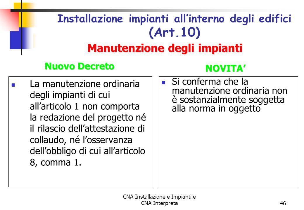 CNA Installazione e Impianti e CNA Interpreta46 La manutenzione ordinaria degli impianti di cui allarticolo 1 non comporta la redazione del progetto n