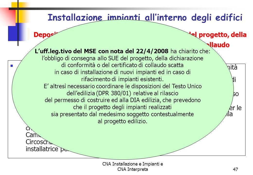 CNA Installazione e Impianti e CNA Interpreta47 Per il rifacimento o linstallazione di un nuovo impianto su fabbricati con certificato di agibilità, l