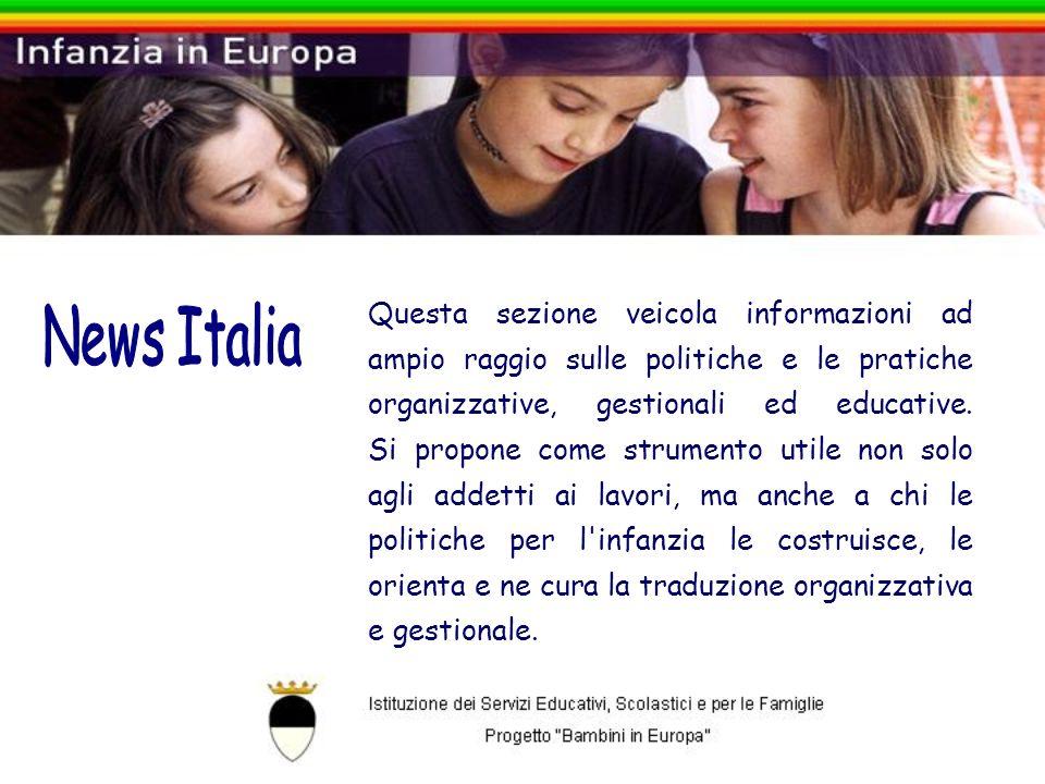 Questa sezione veicola informazioni ad ampio raggio sulle politiche e le pratiche organizzative, gestionali ed educative.