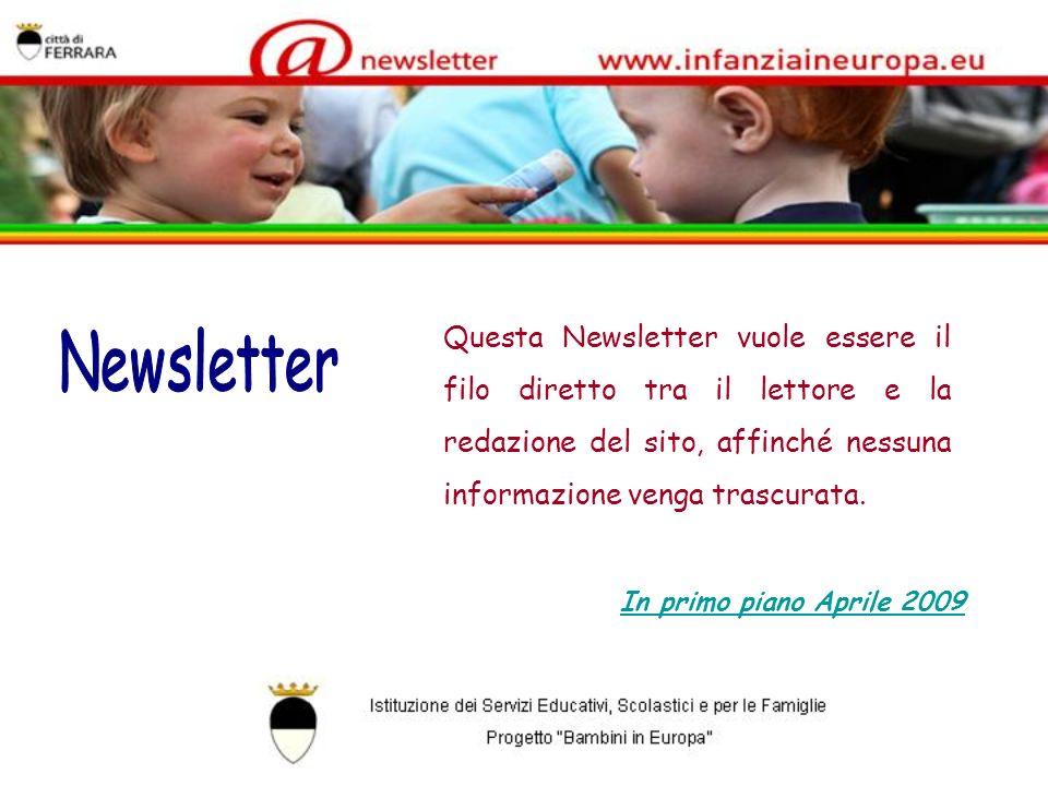Questa Newsletter vuole essere il filo diretto tra il lettore e la redazione del sito, affinché nessuna informazione venga trascurata. In primo piano