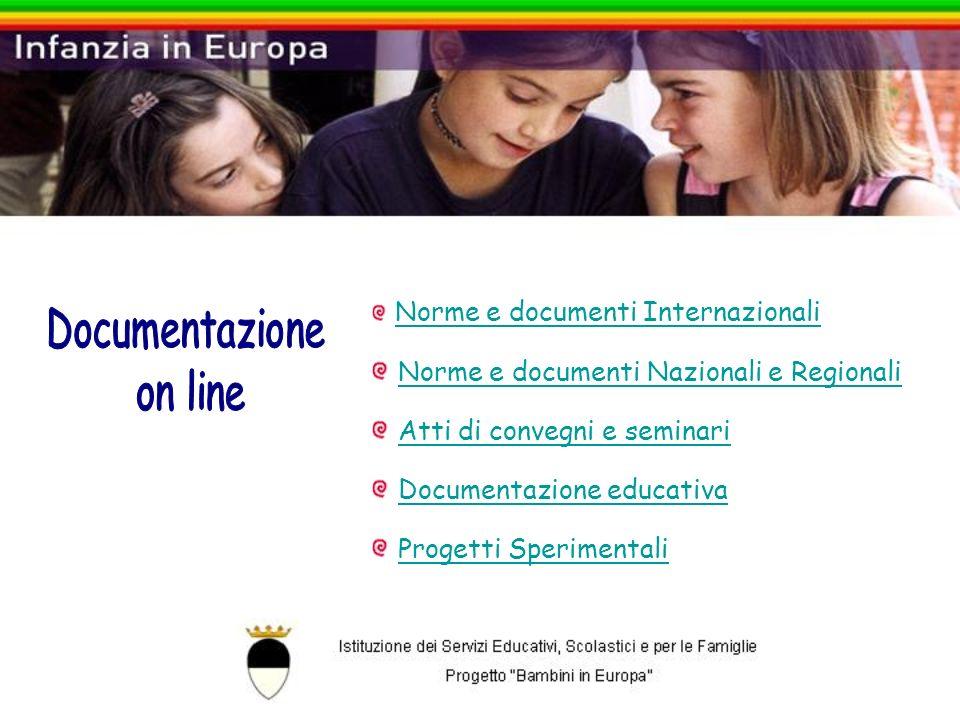 Norme e documenti Internazionali Norme e documenti Nazionali e Regionali Atti di convegni e seminari Documentazione educativa Progetti Sperimentali