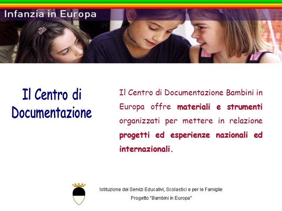 materiali estrumenti progetti ed esperienzenazionali ed internazionali. Il Centro di Documentazione Bambini in Europa offre materiali e strumenti orga