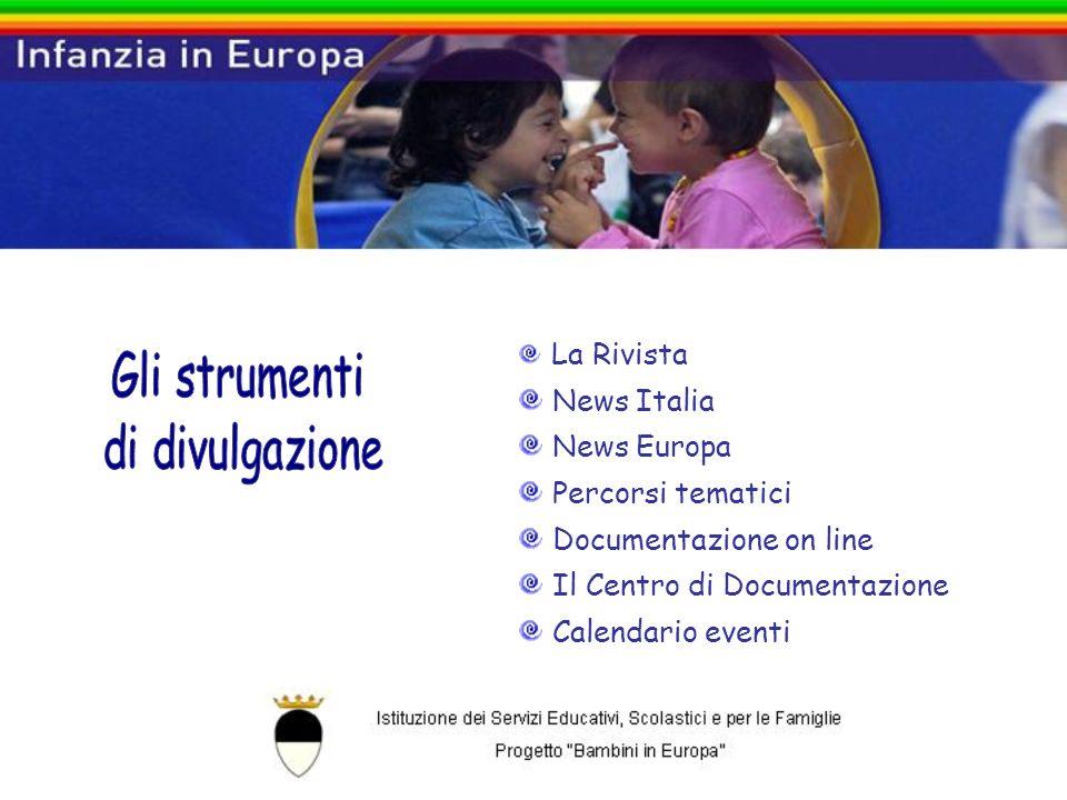 La Rivista News Italia News Europa Percorsi tematici Documentazione on line Il Centro di Documentazione Calendario eventi