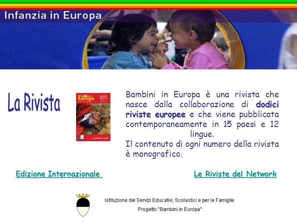 dodici riviste europee Bambini in Europa è una rivista che nasce dalla collaborazione di dodici riviste europee e che viene pubblicata contemporaneamente in 15 paesi e 12 lingue.