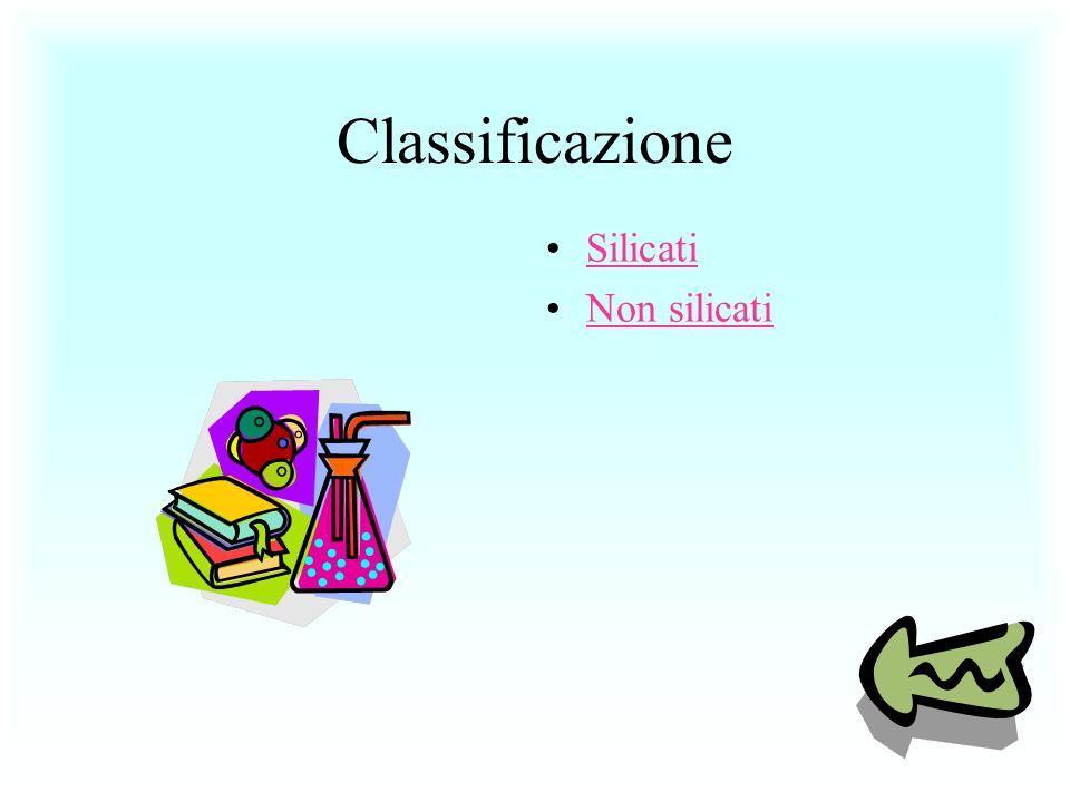 Classificazione Silicati Non silicati