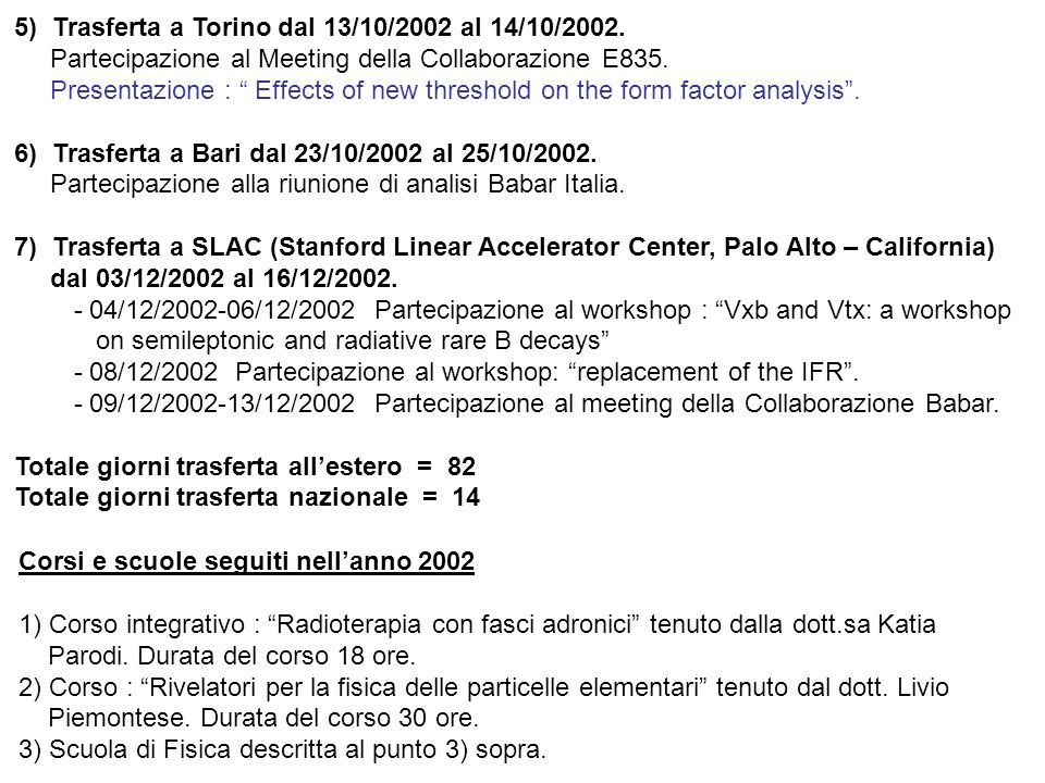 5) Trasferta a Torino dal 13/10/2002 al 14/10/2002.