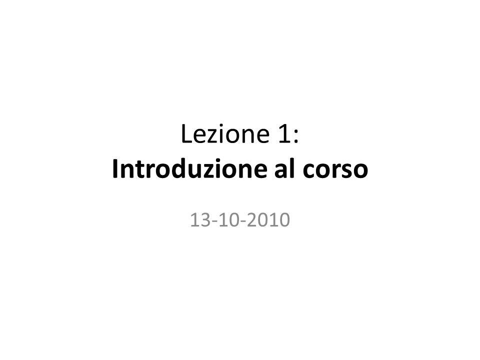 Lezione 1: Introduzione al corso 13-10-2010