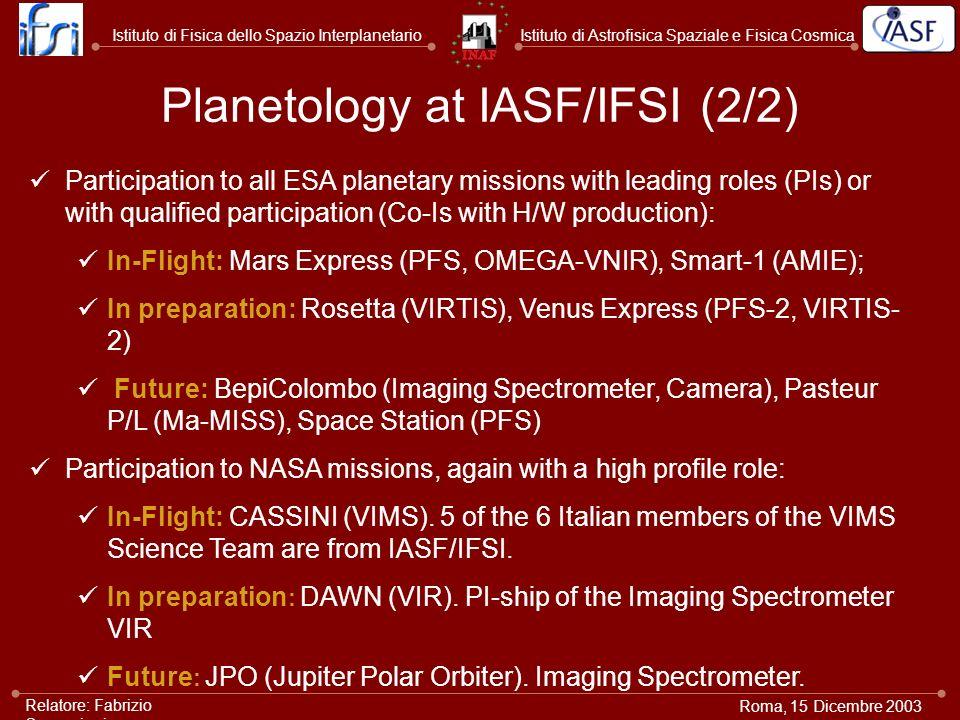 Istituto di Astrofisica Spaziale e Fisica CosmicaIstituto di Fisica dello Spazio Interplanetario Roma, 15 Dicembre 2003 Relatore: Fabrizio Capaccioni
