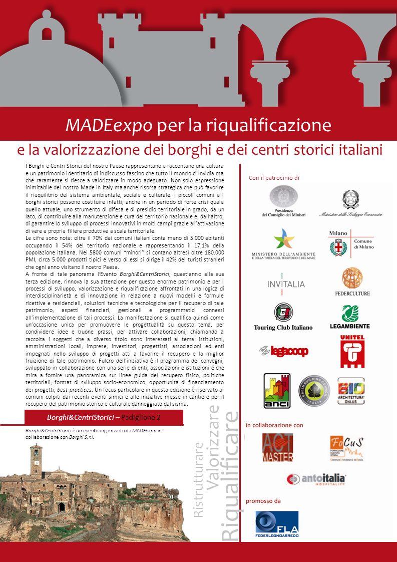 MADEexpo per la riqualificazione e la valorizzazione dei borghi e dei centri storici italiani Con il patrocinio di Borghi&CentriStorici – Padiglione 2