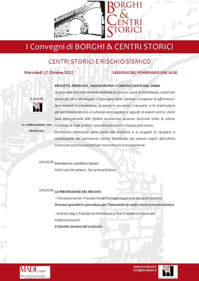 www.iborghisrl.it info@iborghisrl.it I Convegni di BORGHI & CENTRI STORICI Mercoledì 17 Ottobre 2012 SESSIONE DEL POMERIGGIO ORE 14.30 CENTRI STORICI