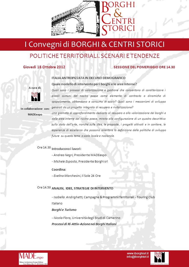 I Convegni di BORGHI & CENTRI STORICI www.iborghisrl.it info@iborghisrl.it POLITICHE TERRITORIALI.
