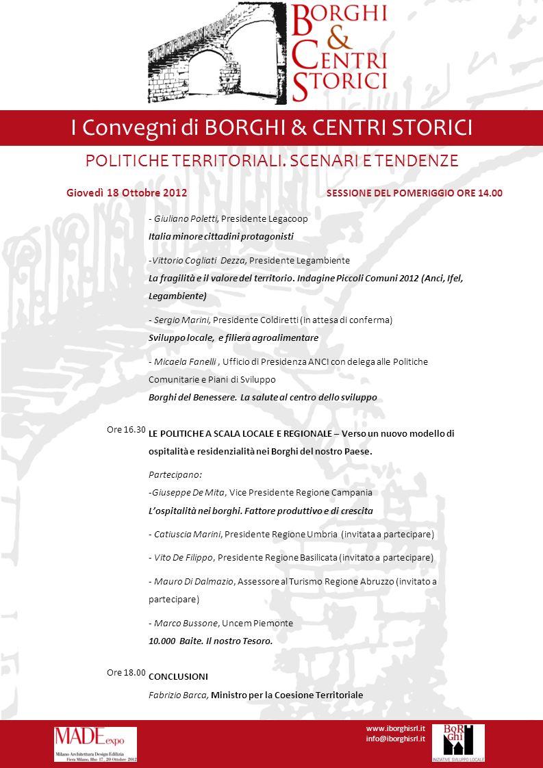 I Convegni di BORGHI & CENTRI STORICI www.iborghisrl.it info@iborghisrl.it POLITICHE TERRITORIALI. SCENARI E TENDENZE - Giuliano Poletti, Presidente L