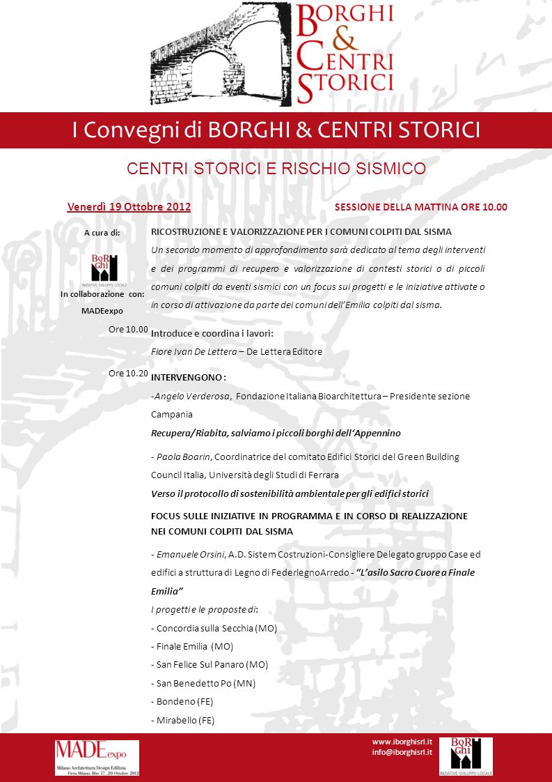 I Convegni di BORGHI & CENTRI STORICI www.iborghisrl.it info@iborghisrl.it Venerdì 19 Ottobre 2012 SESSIONE DELLA MATTINA ORE 10.00 A cura di: In coll