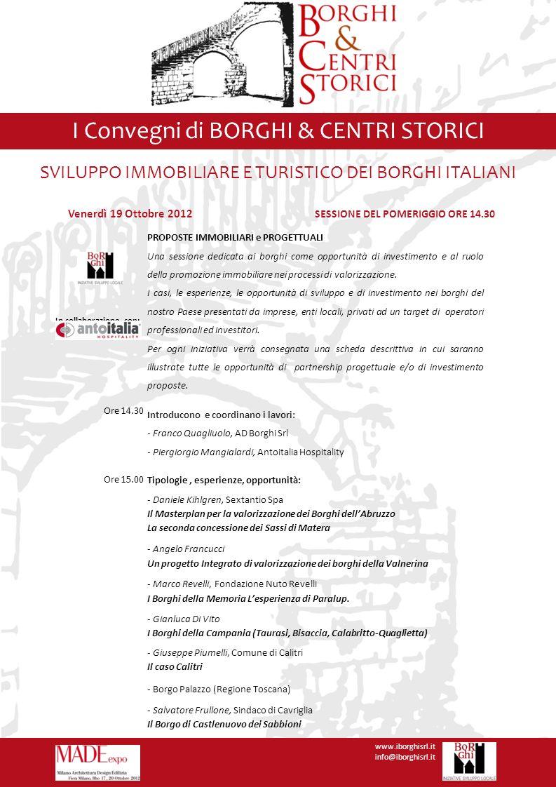 I Convegni di BORGHI & CENTRI STORICI www.iborghisrl.it info@iborghisrl.it Venerdì 19 Ottobre 2012 SESSIONE DEL POMERIGGIO ORE 14.30 A cura di: In col