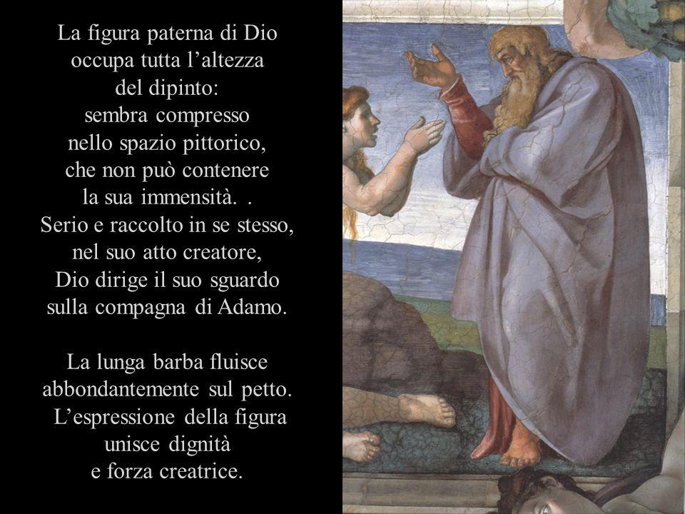 La figura paterna di Dio occupa tutta laltezza del dipinto: sembra compresso nello spazio pittorico, che non può contenere la sua immensità.. Serio e