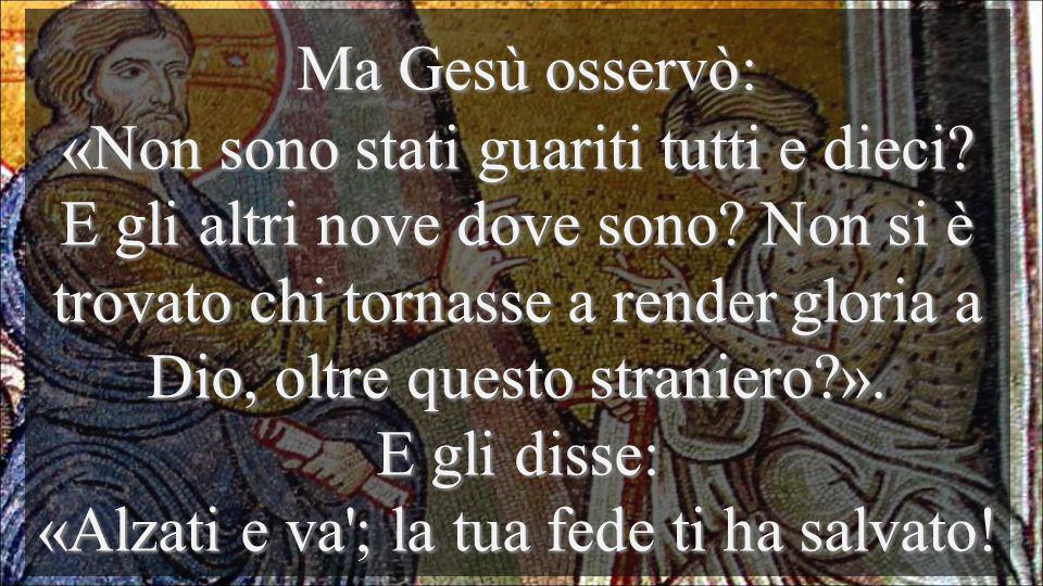 Anche per gli stranieri, Gesú è SALVEZZA La Gratitudine, ci fa percepire i miracoli nella carne Gesú accoglie Adamo ed Eva (tutta lumanità)
