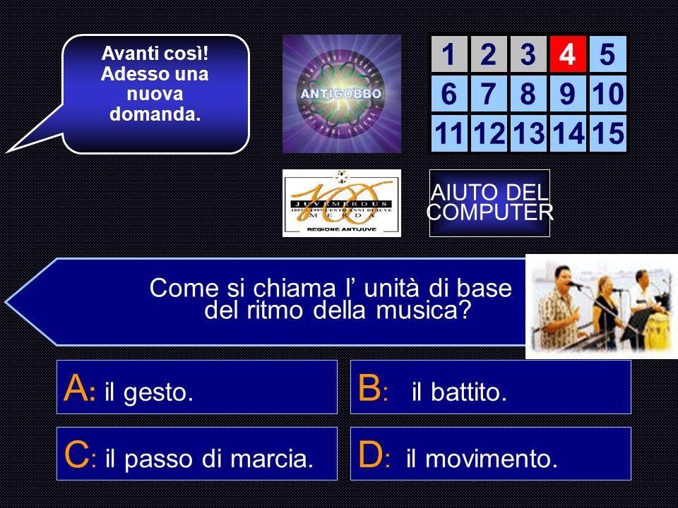 Allora che cosa studia la RITMICA? C : il ritmo nelle parole 12345 678910 1112131415 La accendiamo? B : il ritmo musicale.