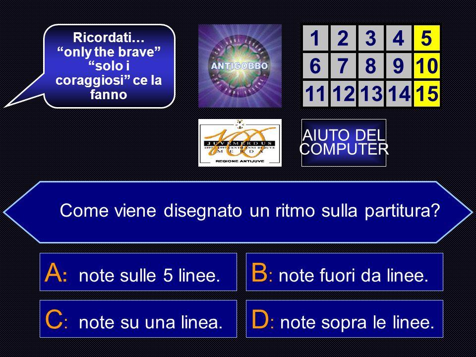 Quanti sono gli accenti o appoggi ritmici? ( > > > > > - - - - - > > > >) C : Tre. 12345 678910 1112131415 La accendiamo? A : Due.