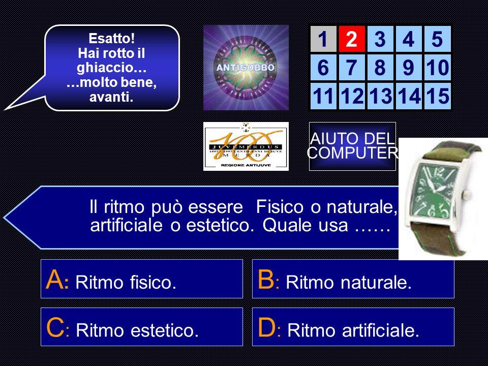 Scegli il ritmo musicale semplice più usato..B : Binario a 2.