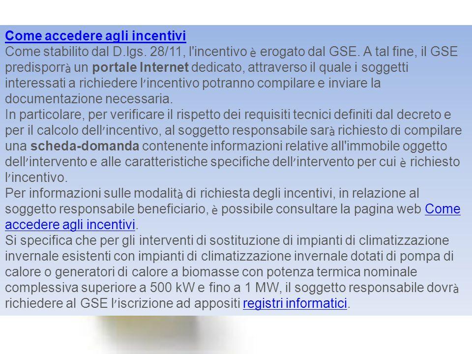 Come accedere agli incentivi Come stabilito dal D.lgs.