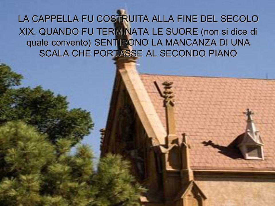 LA CAPPELLA FU COSTRUITA ALLA FINE DEL SECOLO XIX.