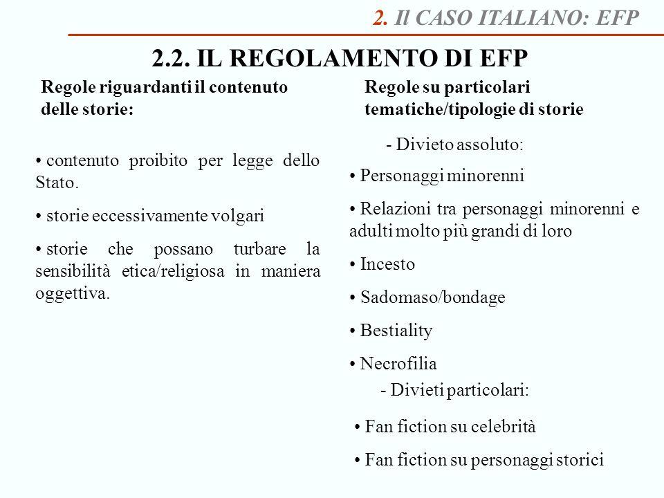 2. Il CASO ITALIANO: EFP contenuto proibito per legge dello Stato. storie eccessivamente volgari storie che possano turbare la sensibilità etica/relig