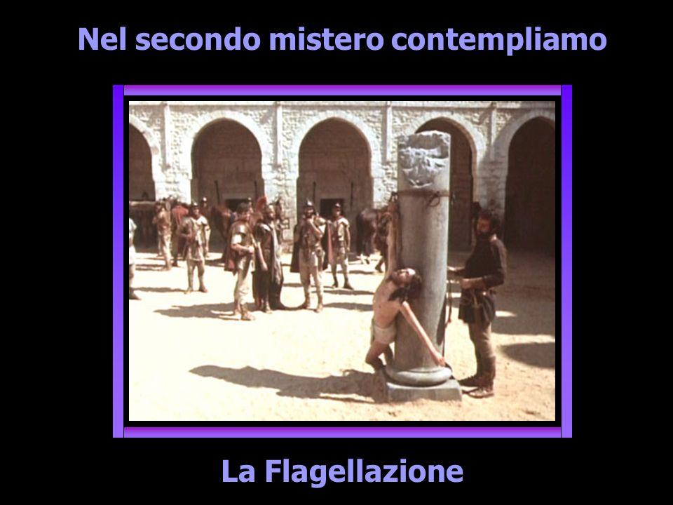 Nel secondo mistero contempliamo La Flagellazione
