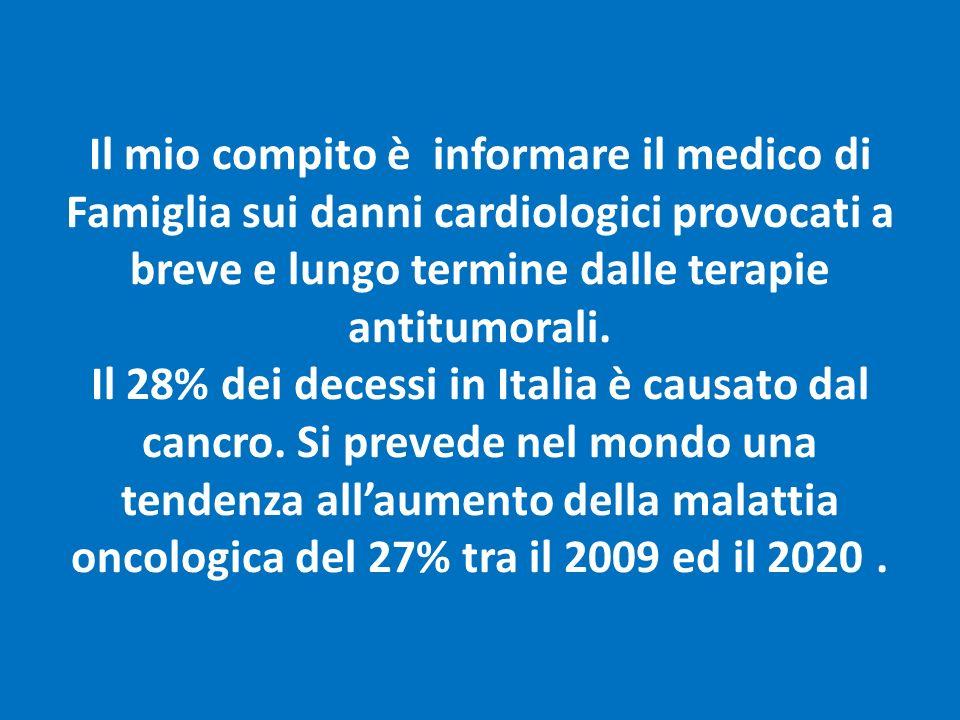 Il mio compito è informare il medico di Famiglia sui danni cardiologici provocati a breve e lungo termine dalle terapie antitumorali. Il 28% dei deces