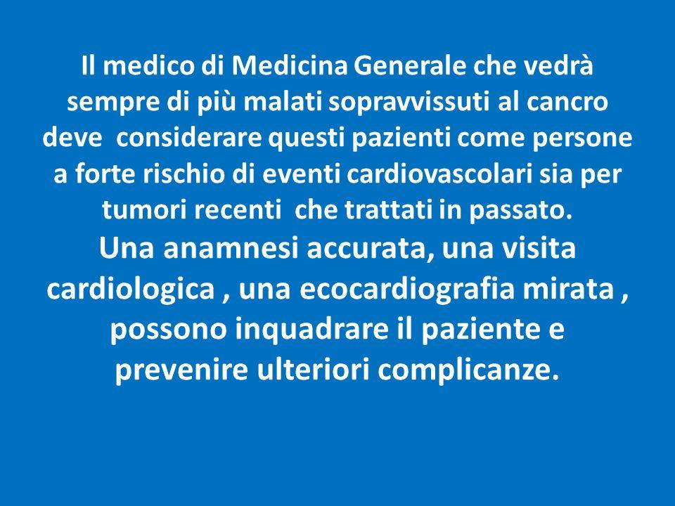 Il medico di Medicina Generale che vedrà sempre di più malati sopravvissuti al cancro deve considerare questi pazienti come persone a forte rischio di